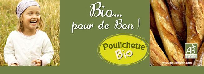 Poulichette BIO : Bio ... pour de bon